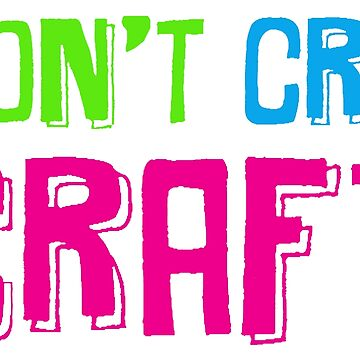 Don't Cry Craft by HisLilLeo