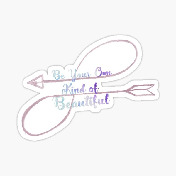Be Your Own Kind of Beautiful Typography  Sticker