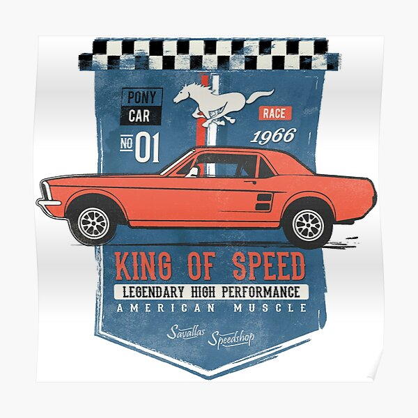 Ford Mustang - King of Speed Poster