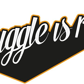 Struggle is real Statement by udesignstudio