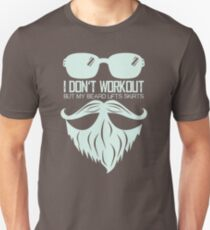 I Don't Workout But My Beard Lifts Skirts VS715 New Product Unisex T-Shirt