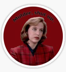 Mulder, Shut Up. Sticker