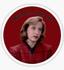 Mulder, Shut Up. Sticker