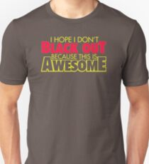 I Hope I Dont Black Out Because This Is Awesome YY799 Best Trending T-Shirt