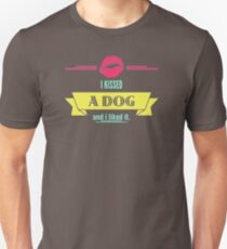 I Kissed A Dog And I Liked It T WW187 Best Trending T-Shirt