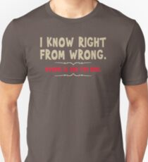 I Know Right From Wrong Wrong Is The Fun One WR681 Best Product Unisex T-Shirt