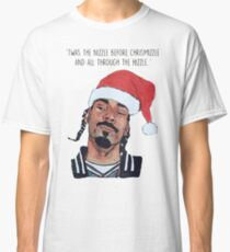 Twas the nizzle before chrismizzle and all through the hizzle Classic T-Shirt