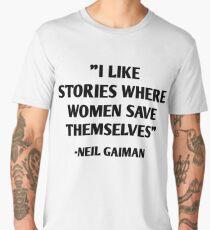 I Like Stories Where Women Save Themselves - Neil Gaiman Men's Premium T-Shirt