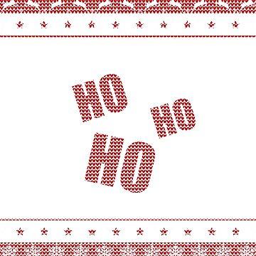 Ugly Christmas Sweater  Merry Christmas Ho Ho Ho by Sleazoid