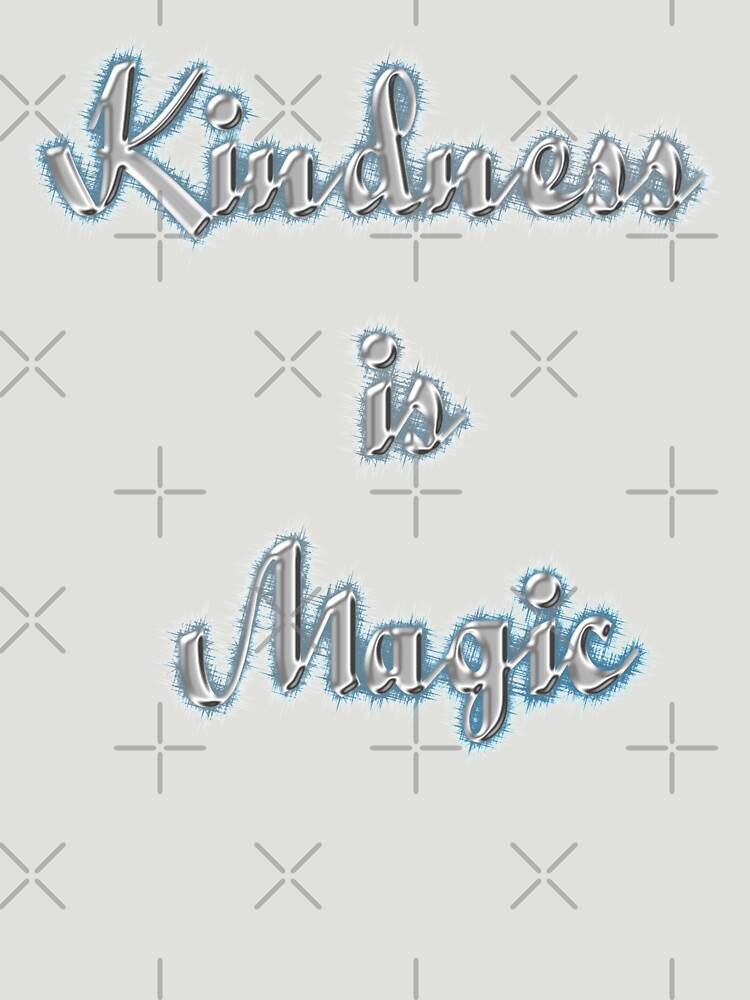 Kindness is Magic by raineofiris