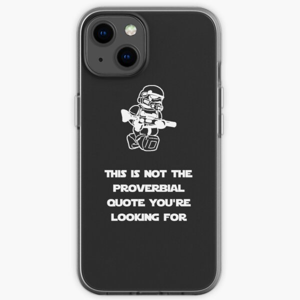 Not the quote you are looking for iPhone Soft Case