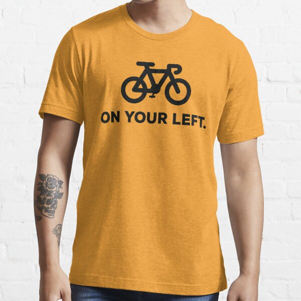 On Your Left - Bike Essential T-Shirt
