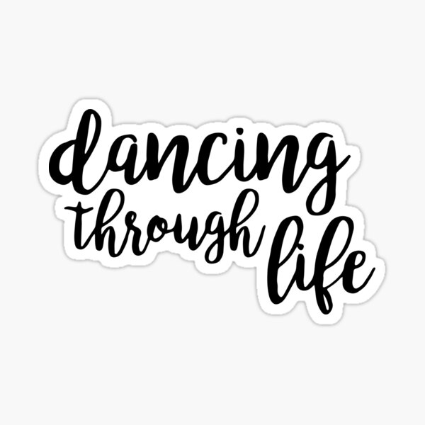 dancing through life - wicked Sticker