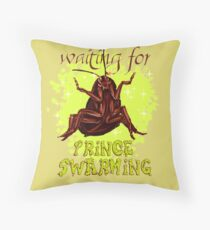 one day my roach prince will come Throw Pillow