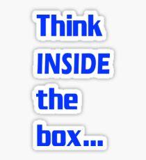 Think INSIDE the box #3 Sticker