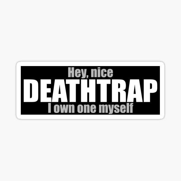 Nice Deathtrap Sticker Decal Pegatina