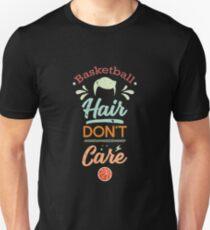 Basketball Hair Dont Care Girls Basketball Unisex T-Shirt