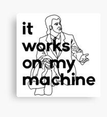 It Works On My Machine #1 Canvas Print