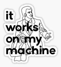 It Works On My Machine #2 Sticker