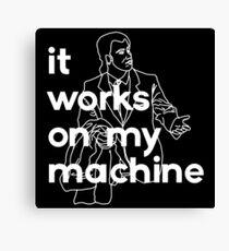 It Works On My Machine #2 Canvas Print
