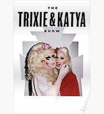 Trixie & Katya Show Poster