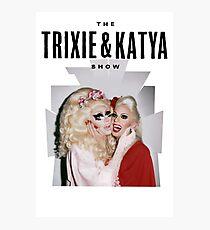Trixie & Katya Show Photographic Print