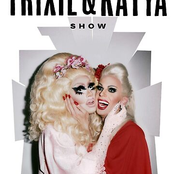 Trixie & Katya Show by SerenaFreak