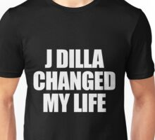 J DILLA CHANGED MY LIFE Unisex T-Shirt
