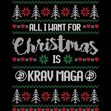 All I Want For Christmas Is Krav Maga by loumed