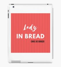 Lady In Bread - Chris De Burger iPad Case/Skin