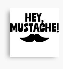 Hey Mustache! Drawn - Funny Beard Mustache Sticker T-Shirt Pillow Canvas Print