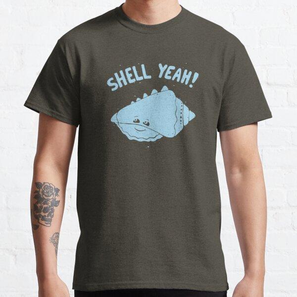 (S)HELL YEAH!  Classic T-Shirt
