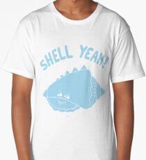 (S)HELL YEAH!  Long T-Shirt