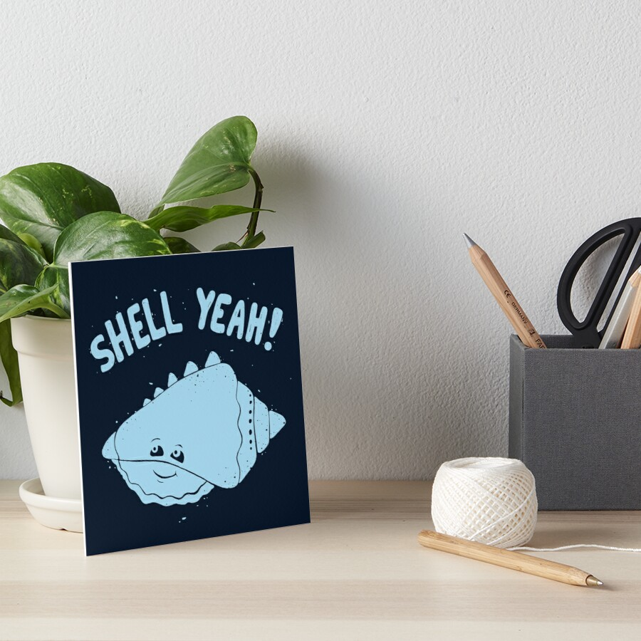 (S)HELL YEAH!  by Dylan Morang