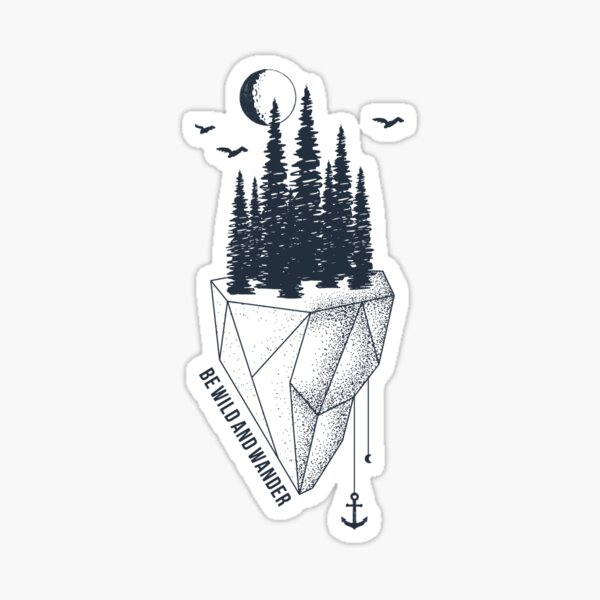 Be Wild and Wander Wanderlust Iceberg with Pine Trees and Moon Sticker