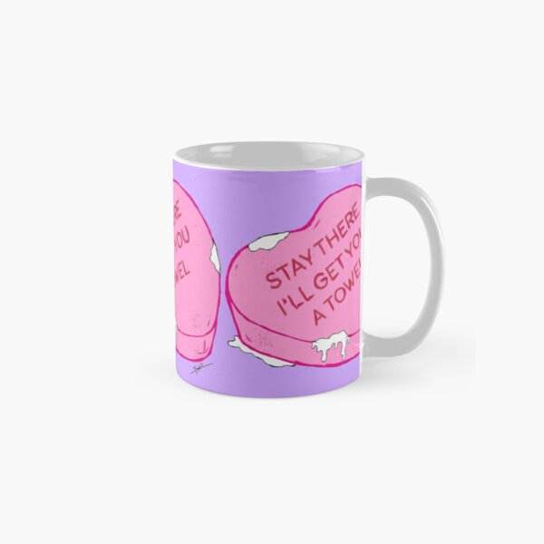 Stay There I'll Get You A Towel Classic Mug