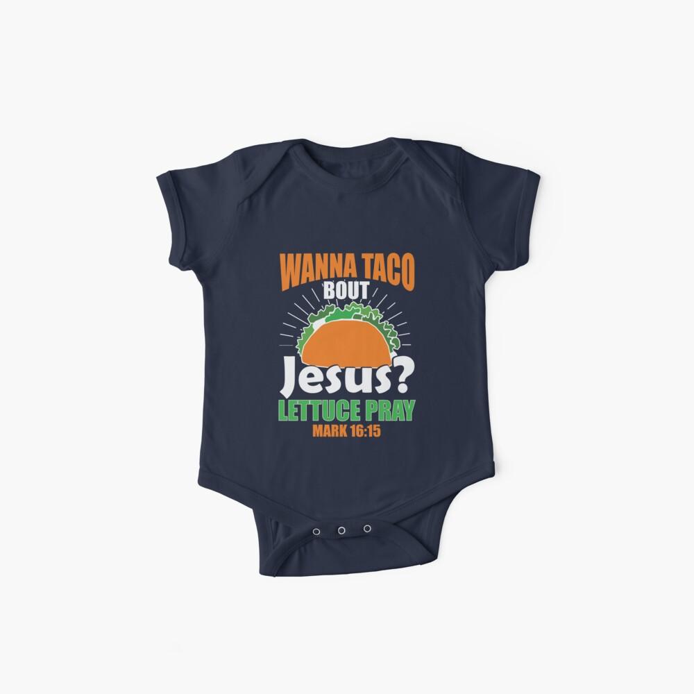Wollen Sie Taco Bout Jesus lustiges christliches Design Baby Body