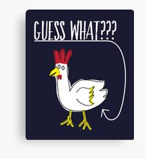 Funny Guess What Chicken Butt Ironic Sarcasm Gift Canvas Print