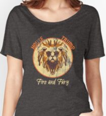 Game of Thrones Fan Parody House Trump Fire and Fury Women's Relaxed Fit T-Shirt