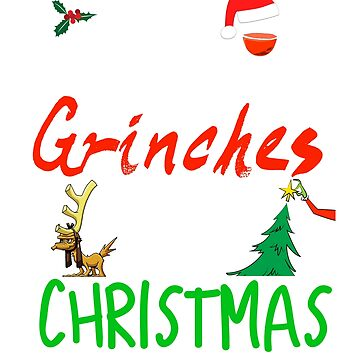 Drink Up Grinches It's Christmas by solosholdings
