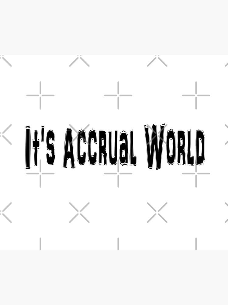 Seine Accrual Welt - lustiges Buchhaltungs-T-Shirt von greatshirts