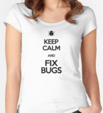 Keep calm and fix bugs - bug hunter tshirt Women's Fitted Scoop T-Shirt