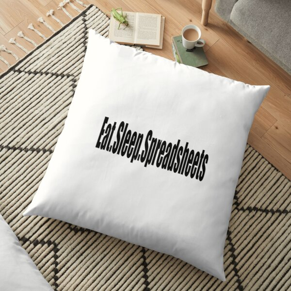 Eat Sleep Spreadsheets - Funny Accounting T Shirt  Floor Pillow