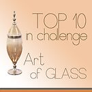 Art of Glass - Top 10 by wildpatchouli