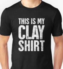 This Is My Clay Shirt | Funny Pottery Quote Unisex T-Shirt