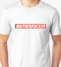 Motherfucker - Shirt T-Shirt