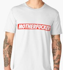 Motherfucker - Shirt Men's Premium T-Shirt