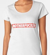 Motherfucker - Shirt Women's Premium T-Shirt