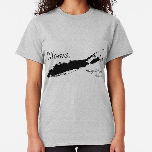 Long Island New York, My Home Classic T-Shirt