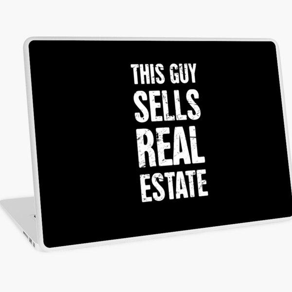 This Guy Sells Real Estate | Realtor Design Laptop Skin
